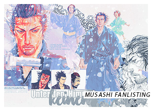 Musashi Miyamoto / Vagabond Fanlisting